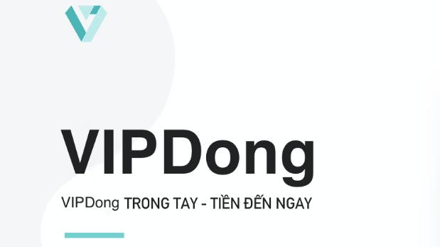Vipdong (Vinadong) – Vay tiền không cần thế chấp, không cần gặp mặt mà lại duyệt nhanh