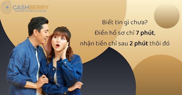 CashBerry – Cho vay đến 10 triệu mà chỉ cần ngồi ở nhà để đăng ký