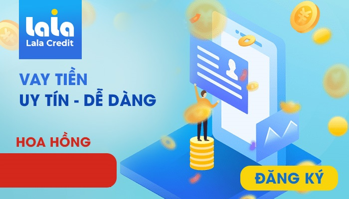 Lala Credit – Vay tiền online đơn giản và nhanh chóng với mức tối đa 10 triệu đồng