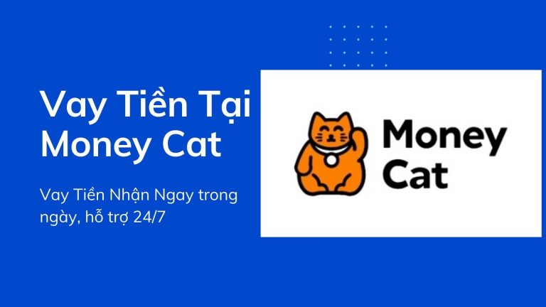 Money Cat – Hỗ trợ vay tiền online không cần gặp mặt, biết kết quả sau vài phút